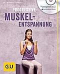 Progressive Muskelentspannung (mit Audio CD)  ...