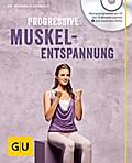 Progressive Muskelentspannung (mit Audio CD)  ...