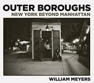 Outer Boroughs: New York Beyond Manhattan