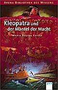 Kleopatra und der Mantel der Macht (Arena Bib ...
