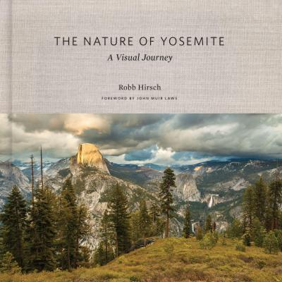 The Nature of Yosemite: A Visual Journey