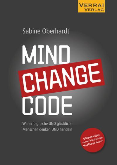 mind-change-code-wie-erfolgreiche-und-gluckliche-menschen-denken-und-handeln