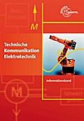 Technische Kommunikation Elektrotechnik Informationsband: lernfeldorientiert