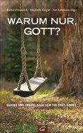 Warum nur, Gott?; Glaube und Zweifel nach dem ...
