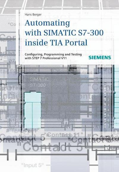 automating-with-simatic-s7-300-inside-tia-portal-configuring-programming-and-testing-with-step-7-p