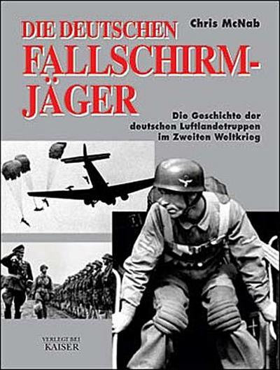 die-deutschen-fallschirmjager-die-geschichte-der-deutschen-luftlandetruppen-im-zweiten-weltkrieg