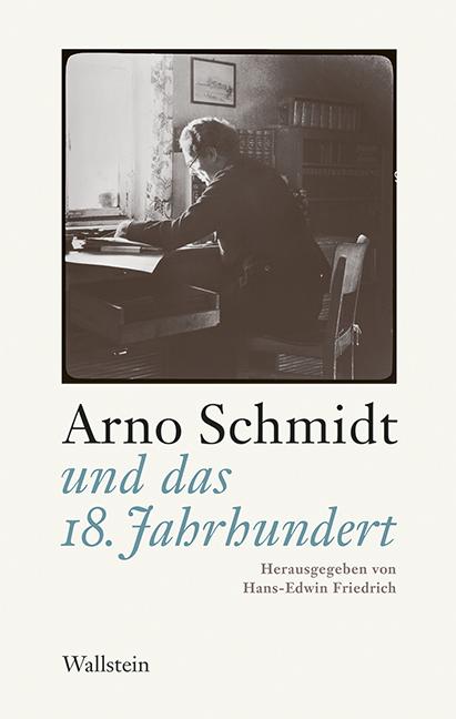 NEU Arno Schmidt und das 18. Jahrhundert Hans-Edwin Friedrich 318984