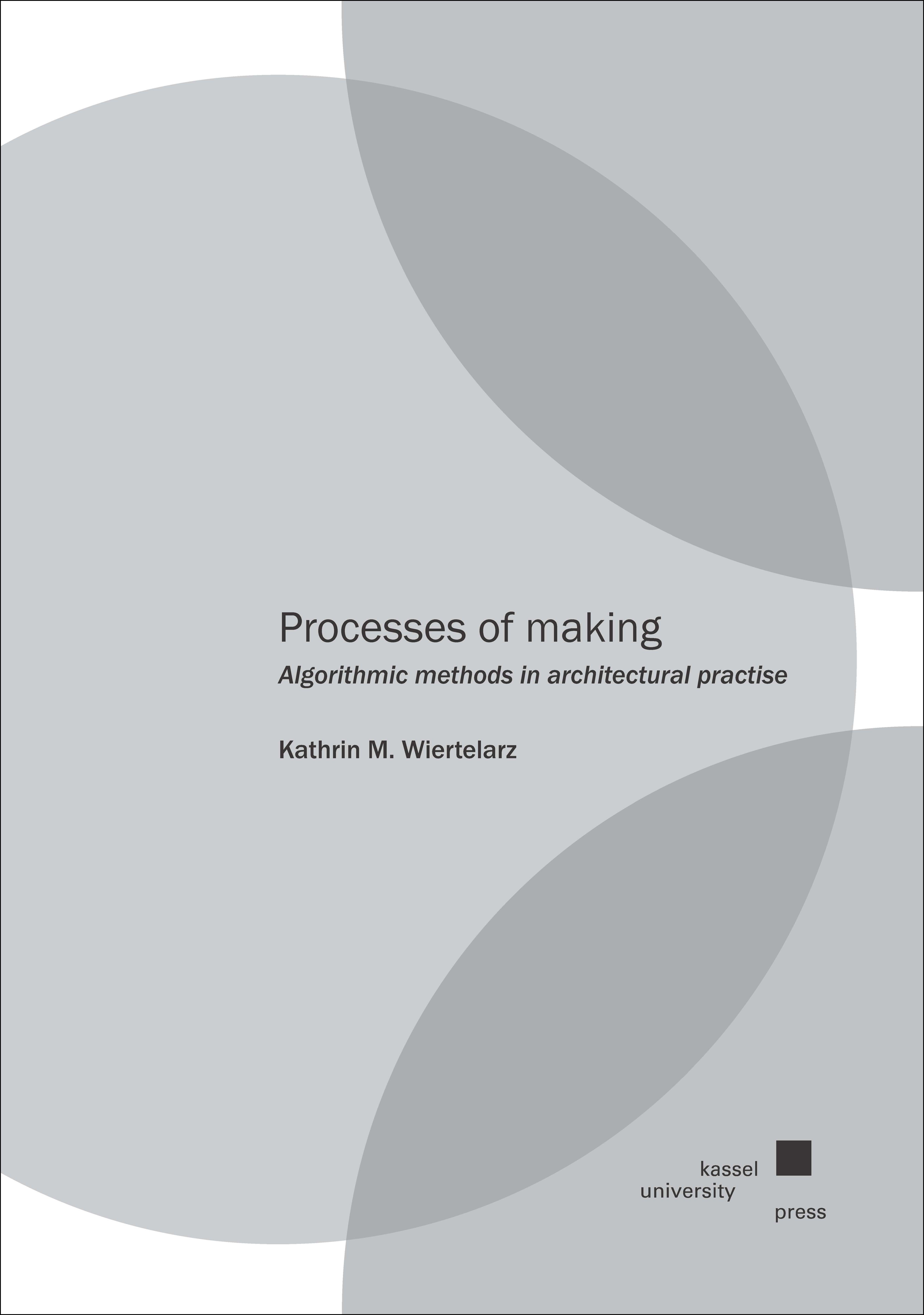 Processes of making Kathrin M. Wiertelarz