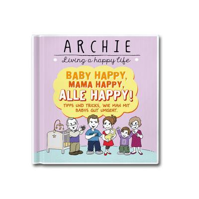 baby-happy-mama-happy-alle-happy-tipps-und-tricks-wie-man-mit-babys-gut-umgeht-archie-living-