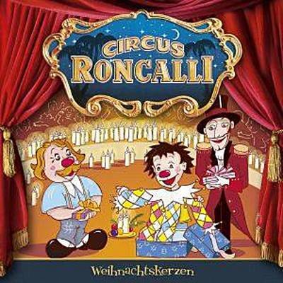 Circus Roncalli Zirkusgeschichten 08. Weihnachtskerzen