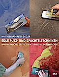 Edle Putz- und Spachteltechniken: Handwerklic ...