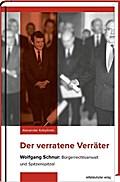 Der verratene Verräter: Wolfgang Schnur: Bürg ...