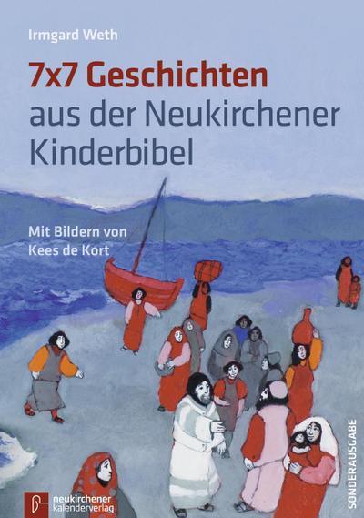 7 x 7 Geschichten aus der Neukirchener Kinder-Bibel - Neukirchener Kalenderverlag - Broschiert, Deutsch, Irmgard Weth, ,