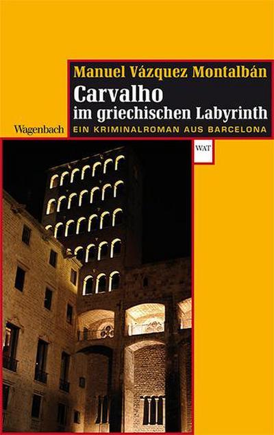 Pepe Carvalho im griechischen Labyrinth: Ein Kriminalroman aus Barcelona (WAT, Band 733)