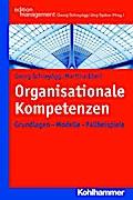 Organisationale Kompetenzen: Grundlagen - Modelle - Fallbeispiele (Kohlhammer Edition Management)