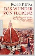 Das Wunder von Florenz: Architektur und Intri ...