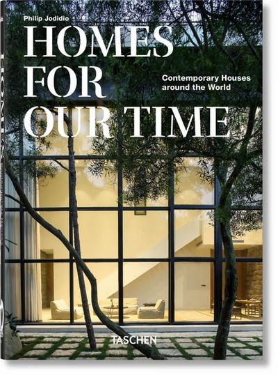 Homes For Our Time. Contemporary Houses around the World. 40th Anniversary Edition (QUARANTE)