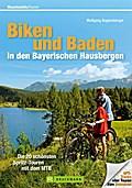 Biken und Baden in den Bayerischen Hausbergen ...
