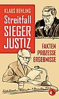 Streitfall Siegerjustiz: Fakten, Prozesse, Er ...