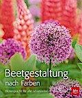 Beetgestaltung nach Farben; Blütenpracht für  ...