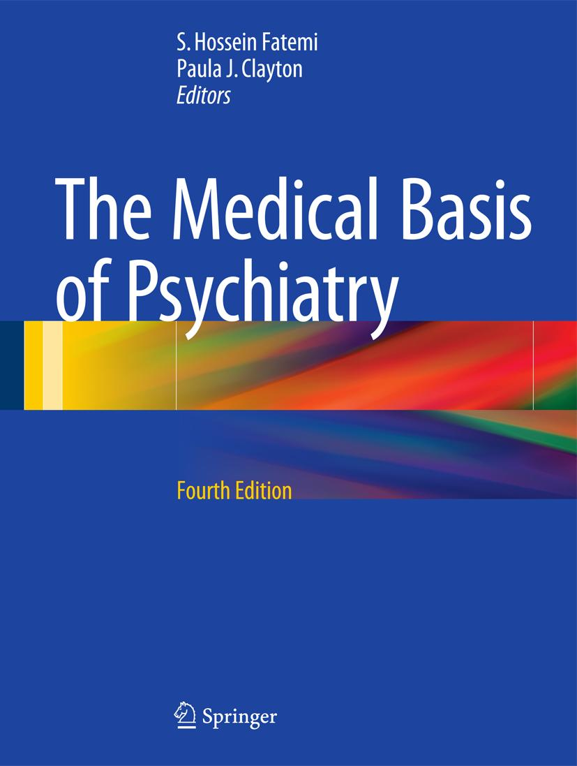 The Medical Basis of Psychiatry S. Hossein Fatemi