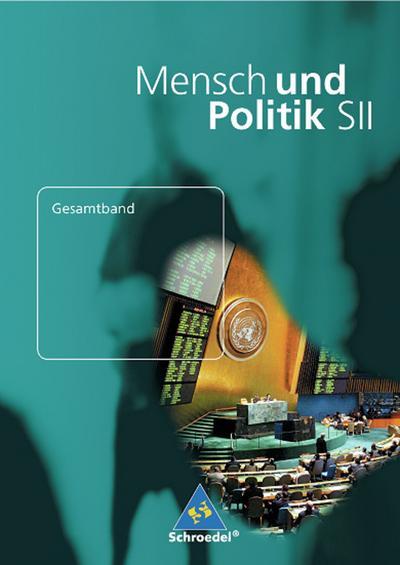mensch-und-politik-ausgabe-2006-fur-die-sekundarstufe-ii-mensch-und-politik-sii-ausgabe-2006-fur
