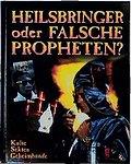 Heilsbringer oder falsche Propheten? - Kulte, ...