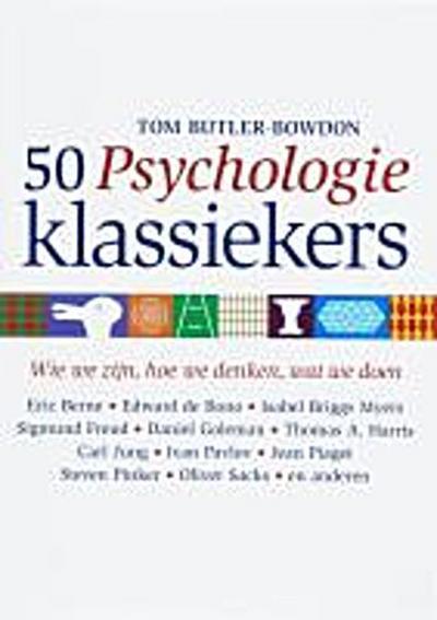 50-psychologie-klassiekers-druk-1e-wie-we-zijn-hoe-we-denken-wat-we-doen