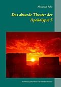 Das absurde Theater der Apokalypse 5