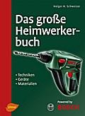 Das große Heimwerkerbuch: Techniken, Geräte,  ...