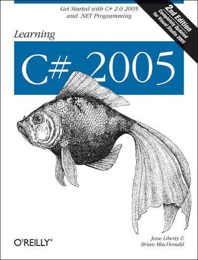 learning-c-sharp-2005-get-started-with-c-2005-and-net-programming-completely-updated-for-visua