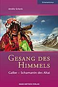 Gesang des Himmels: Galbe - Schamanin des Alt ...
