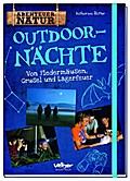 Outdoor-Nächte; von Fledermäusen, Grusel und  ...
