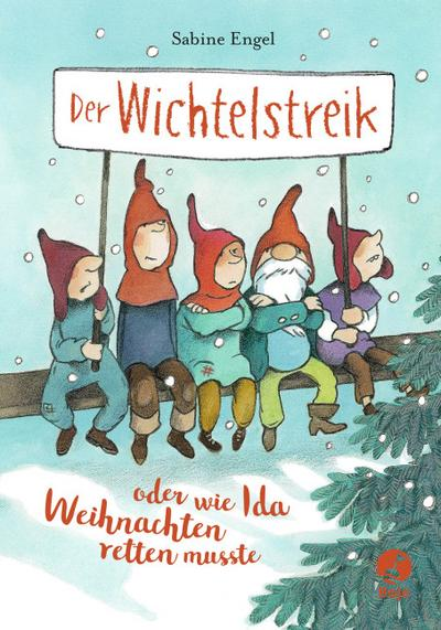 Der Wichtelstreik oder wie Ida Weihnachten retten musste  Ill. v. Westphal, Catharina  Deutsch