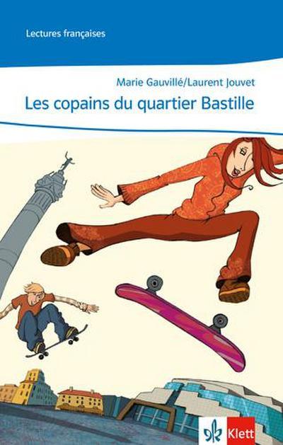 les-copains-du-quartier-bastille-lekture-klasse-8-9-a1-a2-lectures-francaises-