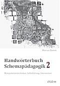 Handwörterbuch Schemapädagogik 2: Manipulationstechniken, Selbstklärung, Intervention: Mit Online-Materialien (Schemapädagogik kompakt)