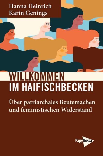 Willkommen im Haifischbecken: Über patriarchales Beutemachen und feministischen Widerstand (Neue Kleine Bibliothek)