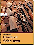 Handbuch Schnitzen; Deutsch; 311 farb. Abb.