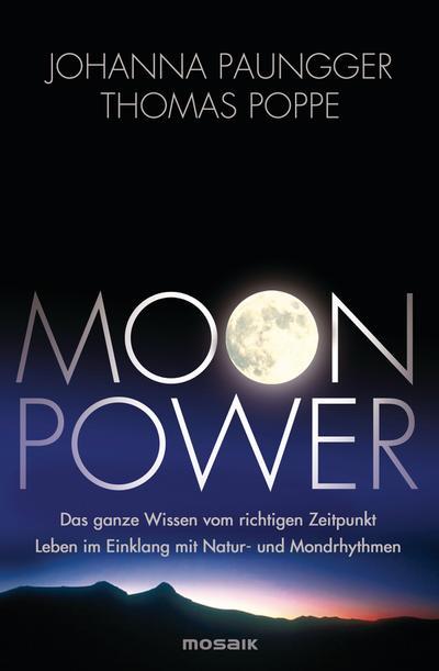 moon-power-das-ganze-wissen-vom-richtigen-zeitpunkt-leben-im-einklang-mit-natur-und-mondrhythmen
