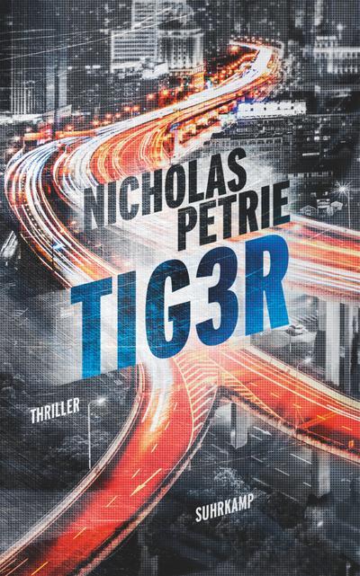 TIG3R: Thriller (suhrkamp taschenbuch)