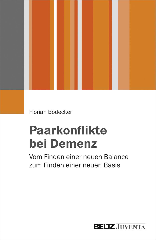 Paarkonflikte bei Demenz Florian Bödecker 9783779933311