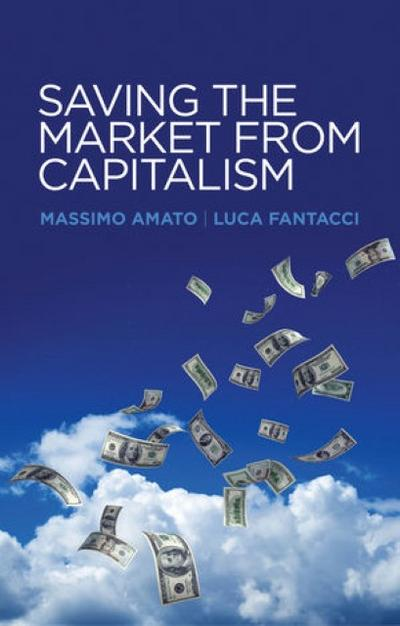 saving-the-market-from-capitalism-ideas-for-an-alternative-finance