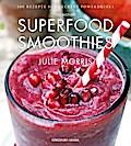 Das Buch der Superfood Smoothies; 100Rezepte ...