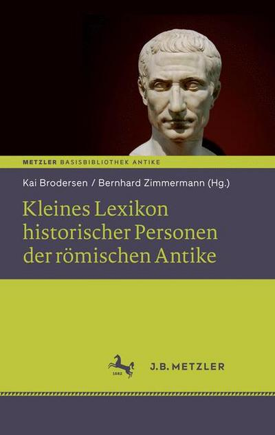 Kleines Lexikon historischer Personen der römischen Antike: Basisbibliothek Antike