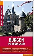 Burgen im Rheinland: Reiseführer