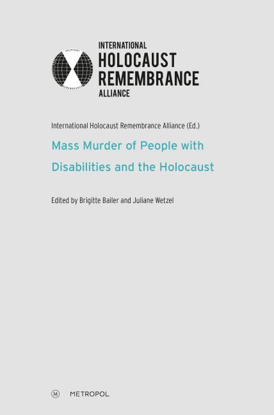 mass-murder-of-people-with-disabilities-and-the-holocaust-ihra-series-