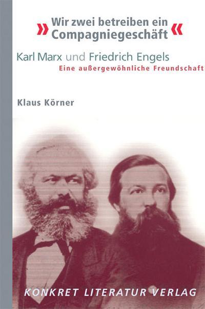 Wir zwei betreiben ein Compagniegeschäft – Karl Marx und Friedrich Engels –