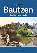 Bautzen; Gestern und heute; Zeitsprünge; Deut ...