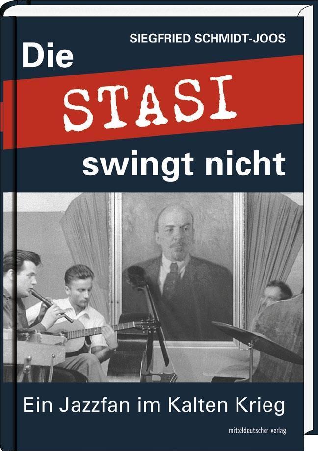 Die-Stasi-swingt-nicht-Siegfried-Schmidt-Joos