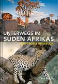 Unterwegs im Süden Afrikas: Das grosse Reiseb ...